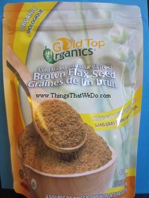 thingsthatwedo.com - gold top organics cold milled brown flax seed