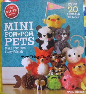 thingsthatwedo.com - klutz mini pom pom pets