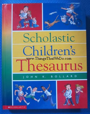 thingsthatwedo.com - scholastic childrens thesaurus