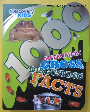 thingsthatwedo.com - discovery kids 1000 awesomely gross disgusting facts book